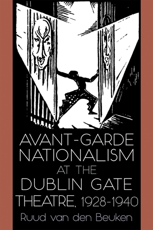 Avant Garde Nationalism at the Dublin Gate Theatre, 1928-1940