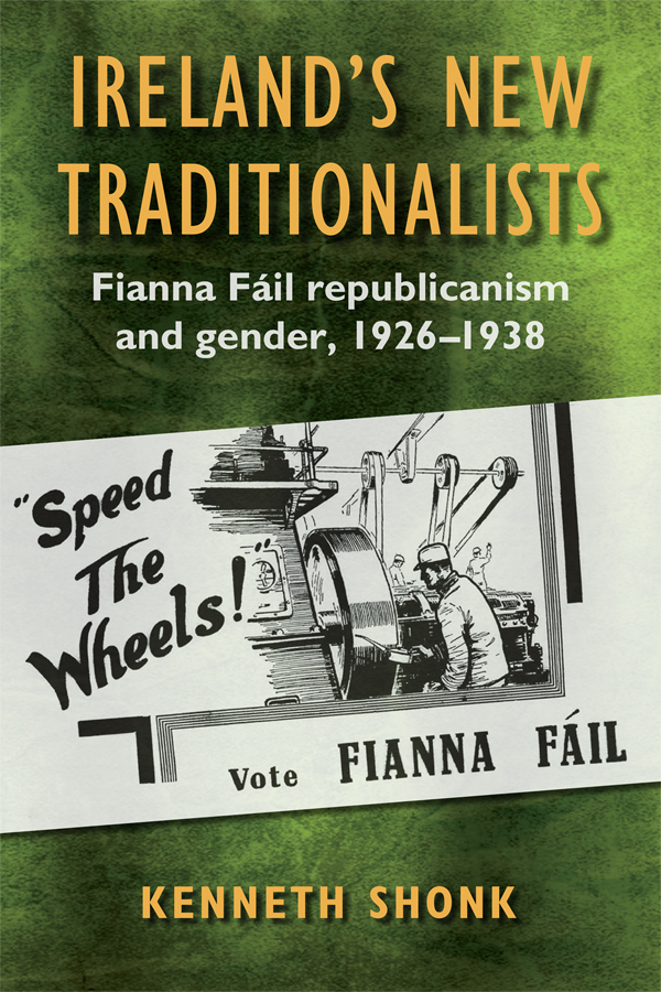 Ireland's New Traditionalists: Fianna Fáil republicanism and gender, 1926-1938