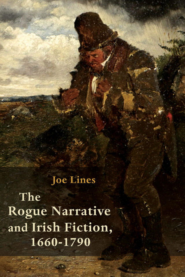 The Rogue Narrative in Irish Fiction, 1660-1790